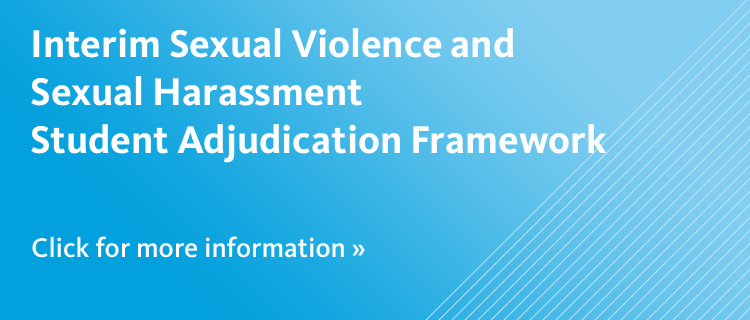 Interim Sexual Violence and Sexual Harassment Student Adjudication Framework
